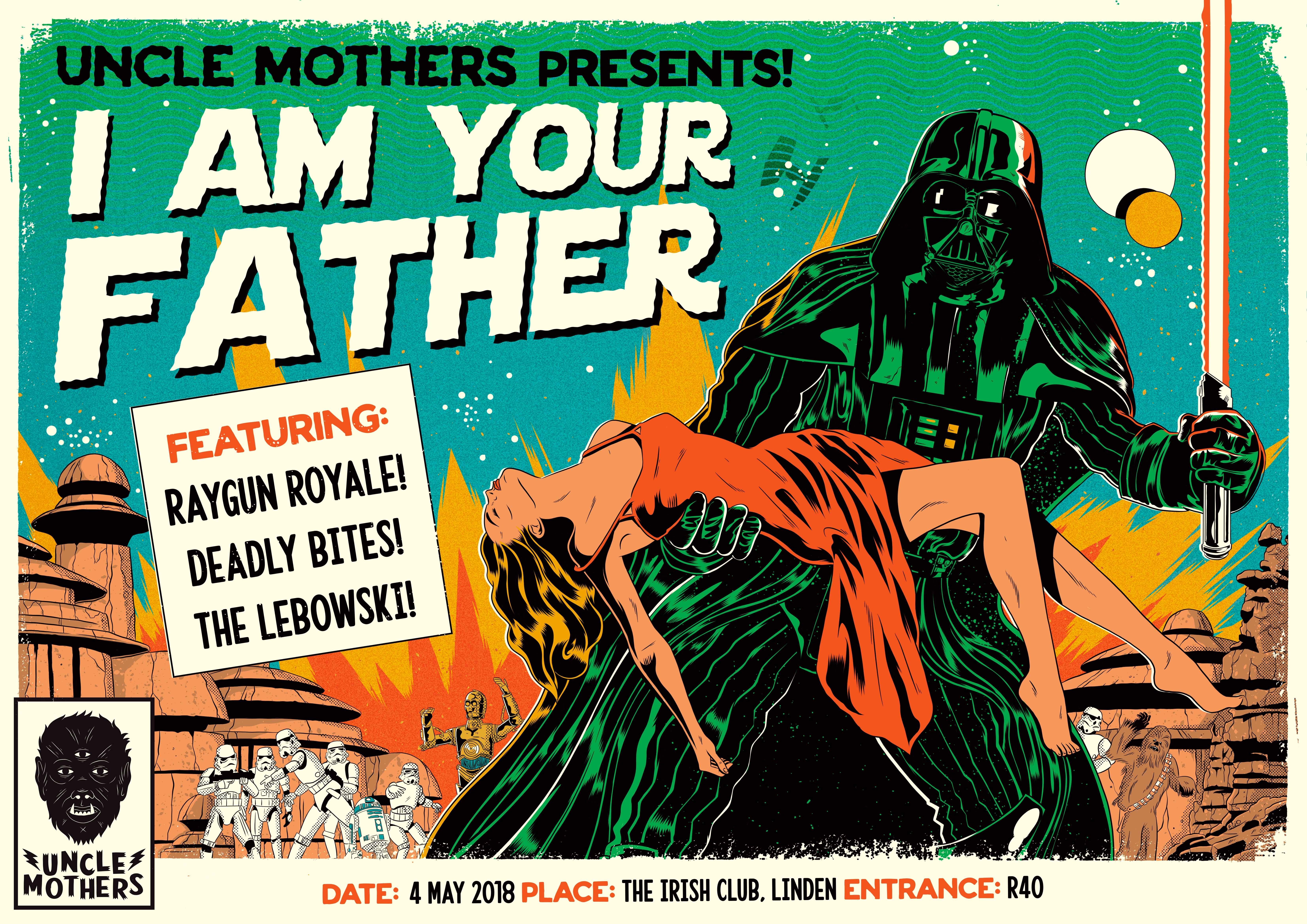 Uncle Mothers presents: I Am Your Father Poster